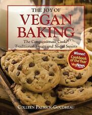 The Joy of Vegan Baking: The Compassionate Cooks' Traditional Treats and Sinful