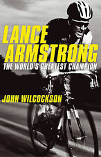 Lance Armstrong: The World's Greatest Champion, Wilcockson, John