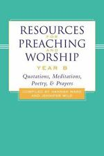 Resources for Preaching and Worship---Year B: Quotations, Meditations, Poetry, a