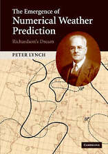 The Emergence of Numerical Weather Prediction: Richardson's Dream, Lynch, Peter,