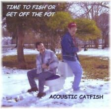 Acoustic Catfish Time To Fish Or Get Off The Pot 13 track 2003 cd