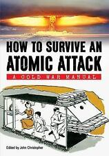 2015-02-19, How to Survive an Atomic Attack: A Cold War Manual, , Very Good, --