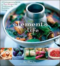 The Elements of Life: A Contemporary Guide to Thai Recipes and Traditi-ExLibrary