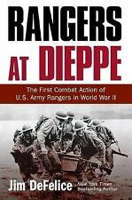WWII Rangers at Dieppe: The First Combat Action of U.S. Army Rangers in WWII HC/