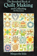 The Standard Book of Quilt Making and Collecting by Marguerite Ickis ~ 273 Pages