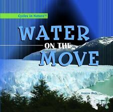 Water on the Move (Cycles in Nature)-ExLibrary