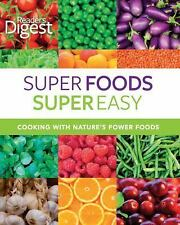 Reader's Digest SUPER FOODS SUPER EASY Cooking with Nature's Power Foods NEW