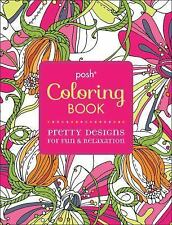 Posh Coloring Bks.: Posh Coloring Book : Pretty Designs for Fun and Relaxation 2