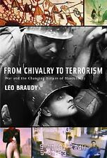 From Chivalry to Terrorism: War and the Changing Nature of Masculinity, Braudy,