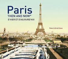 Then and Now#174: Paris by Peter Caine and Oriel Caine (2016, Hardcover)