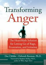 Transforming Anger : The HeartMath Solution for Letting Go of Rage,...
