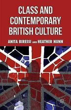Class and Contemporary British Culture by Anita Biressi and Heather Nunn...