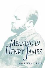 Meaning in Henry James by Millicent Bell (1993, Paperback)