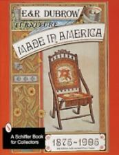 Furniture Made in America: 1875-1905 (Schiffer Book for Collectors), Dubrow, Eil