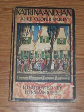 1923 KATRINA AND JAN VINTAGE HARDCOVER BOOK BY ALICE COOPER BAILEY, ILLUSTRATED