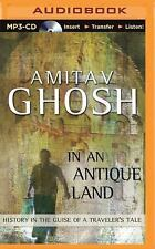 In an Antique Land : History in the Guise of a Traveler's Tale by Amitav...