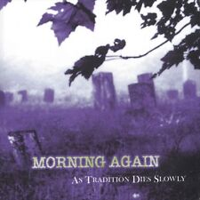 "MORNING AGAIN - AS TRADITION DIES SLOWLY CLEAR VINYL 12"" LP EX - CULTURE"