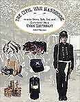 The Civil War Handbook: How to Dress, Talk, Eat and Command Like a Union