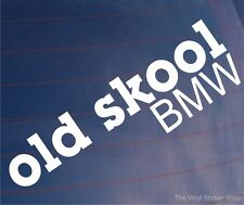 OLD SKOOL BMW Novelty Classic Vintage Car/Window/Bumper Vinyl Sticker/Decal