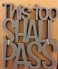 """THIS TOO SHALL PASS wooden word art 6-1/4 x 7-3/8"""" Primitives by Kathy gift"""