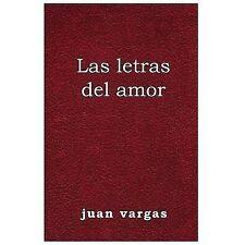 Las Letras Del Amor by Juan Vargas (2013, Paperback)