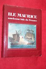 ILE MAURICE ANCIENNE ISLE DE FRANCE PHILIPPE LENOIR éd DU CYGNE 1979 ILLUSTREE