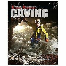 Xtreme Adventure Ser.: Caving by S. L. Hamilton (2014, Hardcover)