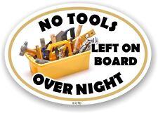 Oval Warning Sign NO TOOLS LEFT ON BOARD OVERNIGHT vinyl Car Van Truck sticker
