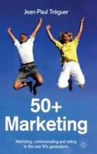50+ Marketing: Marketing, Communicating and Selling to the Over 50s Ge-ExLibrary