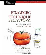 Pomodoro Technique Illustrated : The Easy Way to Do More in Less Time by...