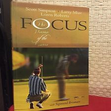 Focus : The Name of the Game by Scott Simpson, Loren Roberts, Larry Mize HC BCE