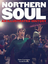 Northern Soul: An Illustrated History by Elaine Constantine, Gareth Sweeney...