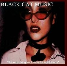 Black Cat Music - The Only Thing We'll Ever Be Is All Alone CD Sealed