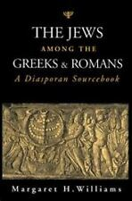 The Jews among the Greeks and Romans : A Diasporan Sourcebook by Margaret H....