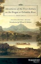 Adventures of the First Settlers on the Oregon or Columbia River, 1810-1813 Nor