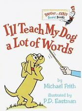 Bright and Early Board Books: I'll Teach My Dog a Lot of Words by Michael...