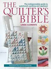 The Quilter's Bible - How to make a quilt The Indispensable Guide to Patchwork