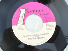 FREDDIE FENDER TODAY'S YOUR WEDDING DAY / SOME PEOPLE SAY instant 3332.... 45rpm