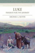 Luke Annual Bible Study (Teaching Guide) : Parables for the Journey by...