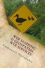 Web Mapping and Geospatial Web Services : An Introduction by Emmanuel...