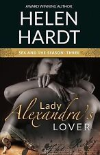 Sex and the Season Three Ser.: Lady Alexandra's Lover 3 by Helen Hardt (2015,...