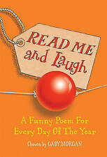 Read Me and Laugh: A Funny Poem for Every Day of the Year Chosen by by Gaby...