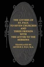 The Letters of St. Paul to Seven Churches and Three Friends with the Letter...