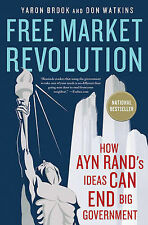 Free Market Revolution: How Ayn Rand's Ideas Can End Big Government by Yaron...