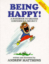 Being Happy!: A Handbook to Greater Confidence and Sec