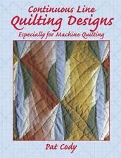 Continuous Line Quilting Designs: Especially for Machine Quilting by Pat Cody