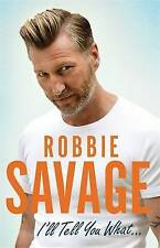 I'll Tell You What... by Robbie Savage (Hardback, 2015) New Book
