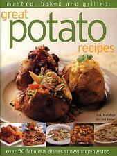 Mashed, Baked and Grilled: Great Potato Recipes: Over 40 fabulous dish-ExLibrary