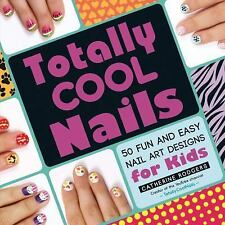 NEW! TOTALLY COOL NAILS Catherine Rodgers FINGER NAIL MANICURE ART DESIGNS book