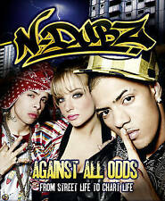 N-Dubz N-Dubz  Against All Odds From Street Life to Chart Life HARDBACK BOOK